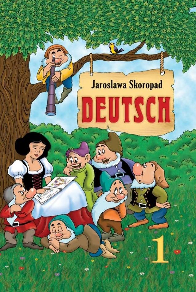 Jaroslawa Skoropad für spezialisierte Schule mit erweitertem Deutschunterricht 1. Klasse Рекомендовано Міністерством освіт...