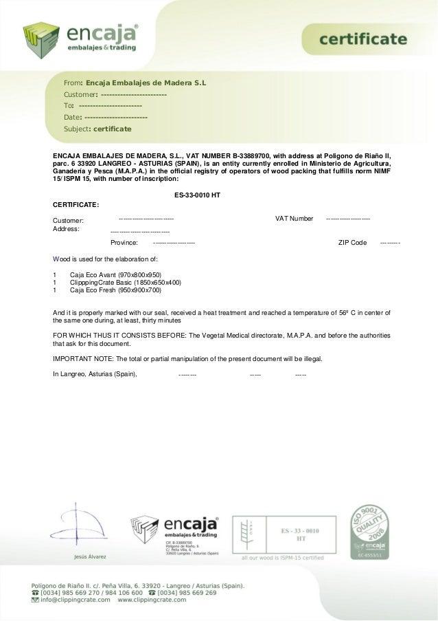 ENCAJA EMBALAJES DE MADERA, S.L., VAT NUMBER B-33889700, with address at Poligono de Riaño II,parc. 6 33920 LANGREO - ASTU...