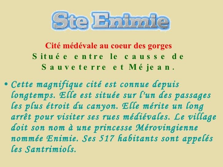Cité médévale au coeur des gorges   Située entre le causse de Sauveterre et Méjean.   <ul><li>Cette magnifique cité est co...