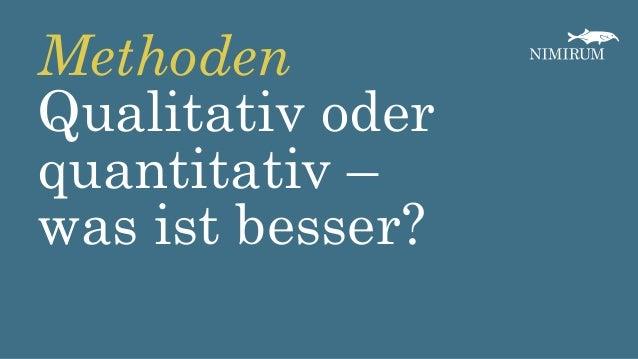 Qualitativ oder quantitativ – was ist besser? Methoden