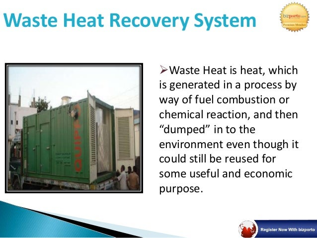 813 waste heat recovery system collect The organic rankine cycle (orc) is a heat recovery process that converts thermal energy into mechanical power an organic working fluid that has a lower boiling point and higher vapor pressure than water is used to transfer heat from an external source into a closed loop system.