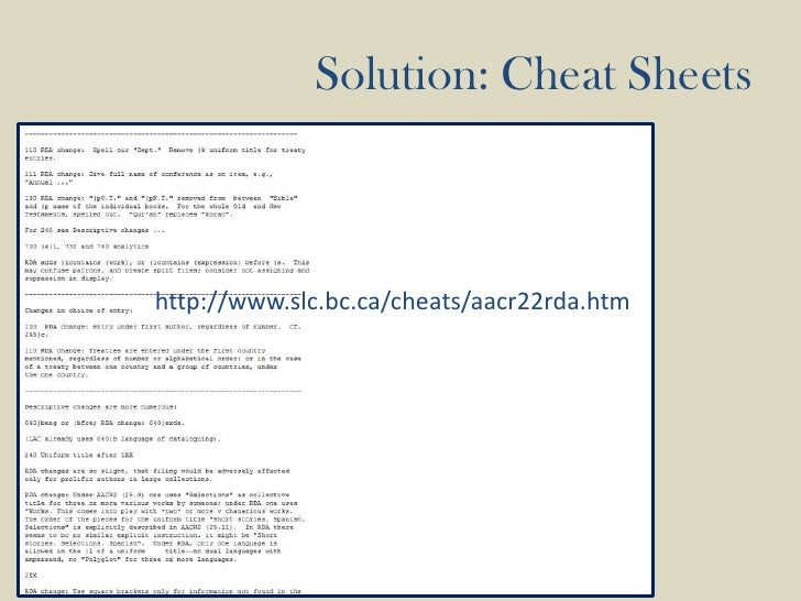 Solution: Cheat Sheets<br />http://www.slc.bc.ca/cheats/aacr22rda.htm<br />