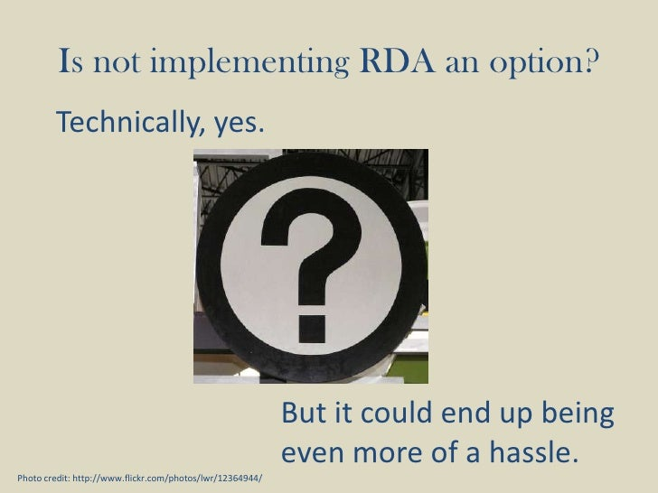 Is not implementing RDA an option?<br />Technically, yes.<br />But it could end up being even more of a hassle.<br />Photo...