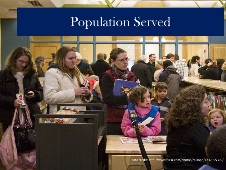 Population Served<br />Photo credit: http://www.flickr.com/photos/calliope/4337395309/<br />