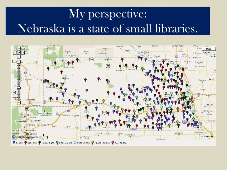 My perspective:Nebraska is a state of small libraries.<br />