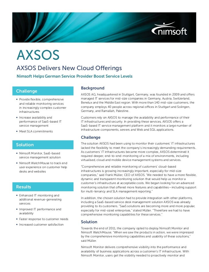 AXSOSAXSOS Delivers New Cloud OfferingsNimsoft Helps German Service Provider Boost Service Levels                         ...