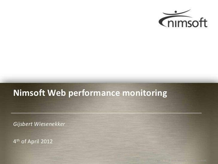 Nimsoft Web performance monitoringGijsbert Wiesenekker4th of April 2012                                                   ...
