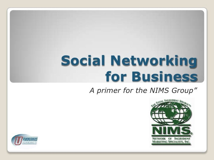 "Social Networking for Business <br />A primer for the NIMS Group""<br />"
