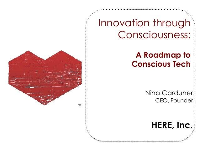 Innovation through    Consciousness:       A Roadmap to      Conscious Tech         Nina Carduner           CEO, Founder  ...