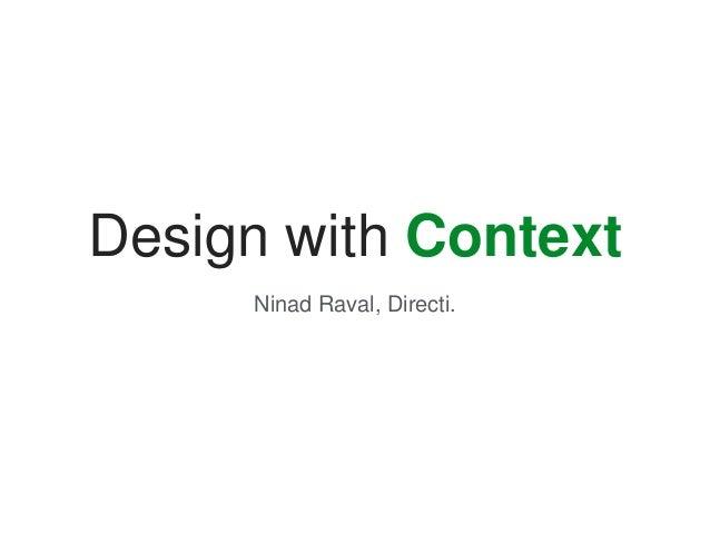 Design with Context Ninad Raval, Directi.