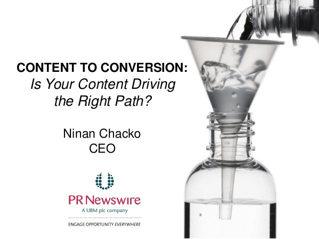 CONTENT TO CONVERSION:Is Your Content Drivingthe Right Path?Ninan ChackoCEO