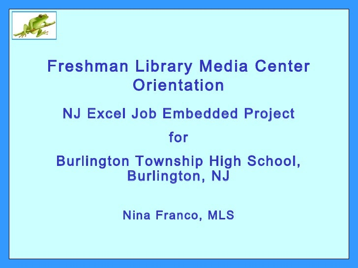 Freshman Library Media Center Orientation NJ Excel Job Embedded Project for Burlington Township High School, Burlington, N...