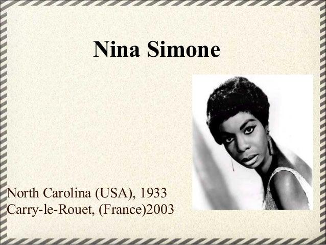 Nina Simone North Carolina (USA), 1933 Carry-le-Rouet, (France)2003