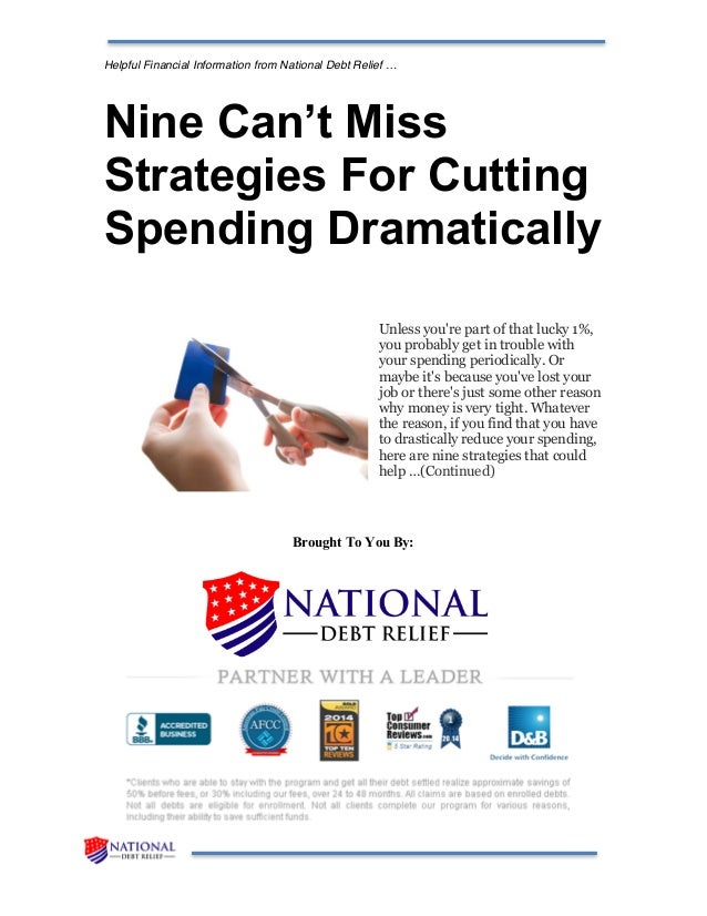 Helpful Financial Information from National Debt Relief … Nine Can't Miss Strategies For Cutting Spending Dramatically Unl...