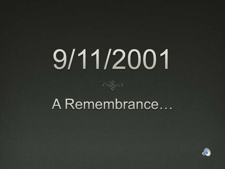 9/11/2001<br />A Remembrance…<br />