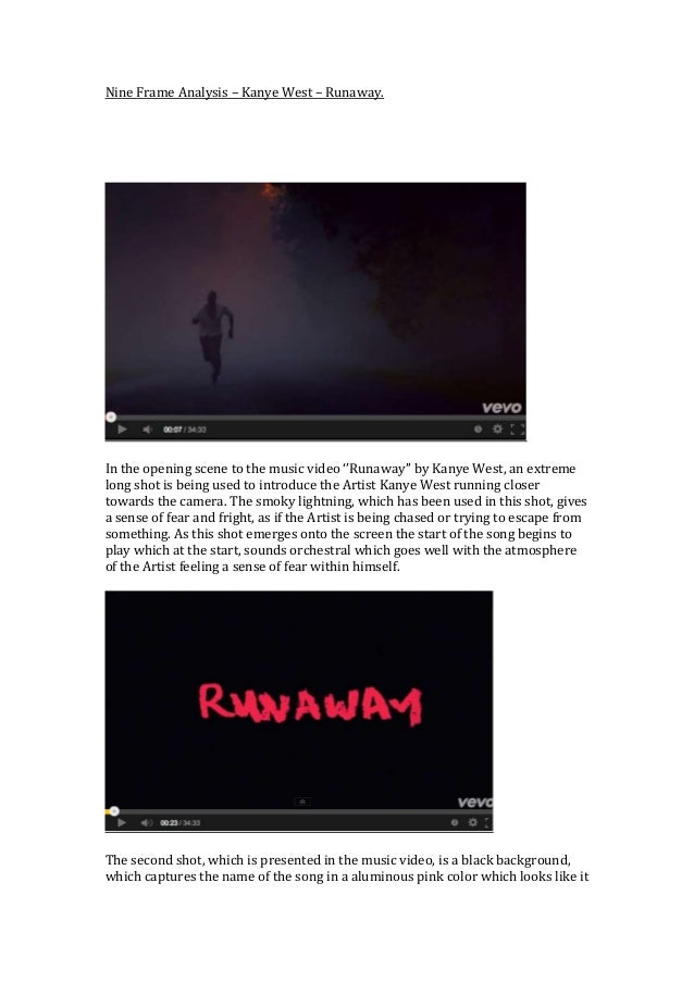 Nine Frame Analysis – Kanye West – Runaway. In the opening scene to the music video ''Runaway'' by Kanye West, an extreme ...