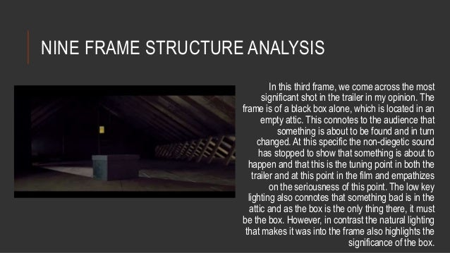 NINE FRAME STRUCTURE ANALYSIS  In this third frame, we come across the most  significant shot in the trailer in my opinion...