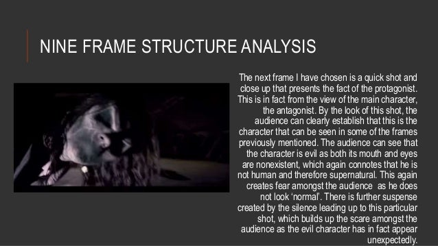 NINE FRAME STRUCTURE ANALYSIS  The next frame I have chosen is a quick shot and  close up that presents the fact of the pr...