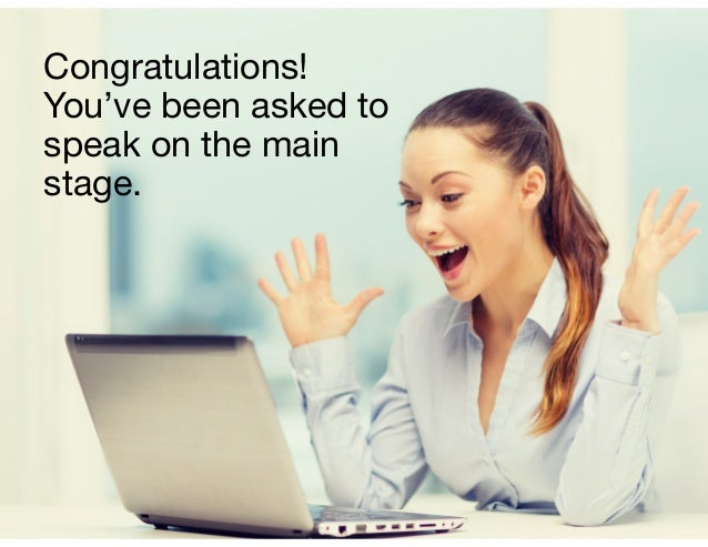 Congratulations! You've been asked to speak on the main stage.