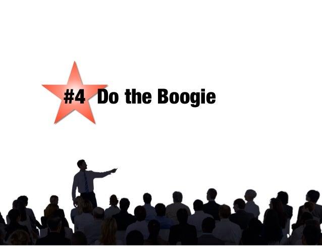 #4 Do the Boogie