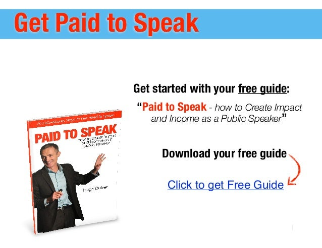 """Click to get Free Guide Get started with your free guide: """"Paid to Speak - how to Create Impact and Income as a Public Spe..."""