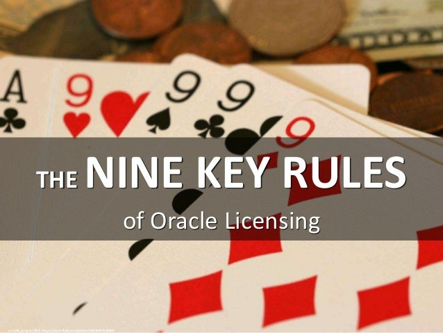 THE NINE KEY RULES of Oracle Licensing cc: cold_penguin1952 - https://www.flickr.com/photos/101440531@N06