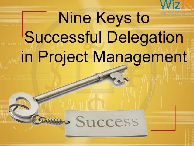 Nine Keys to Successful Delegation in Project Management