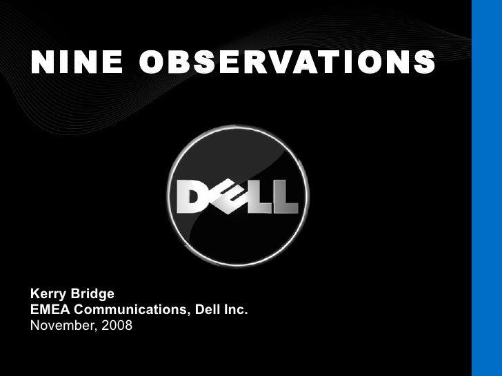 NINE OBSERVATIONS Kerry Bridge EMEA Communications, Dell Inc.  November, 2008