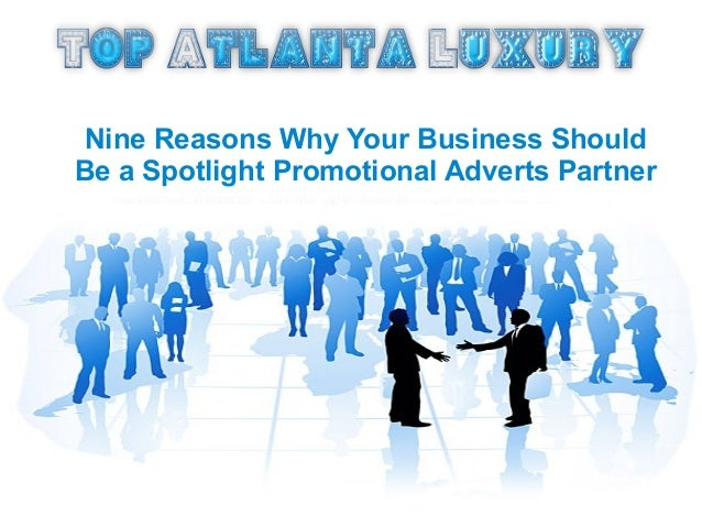 Nine Reasons Why Your Business Should Be a Spotlight Promotional Adverts Partner With Us