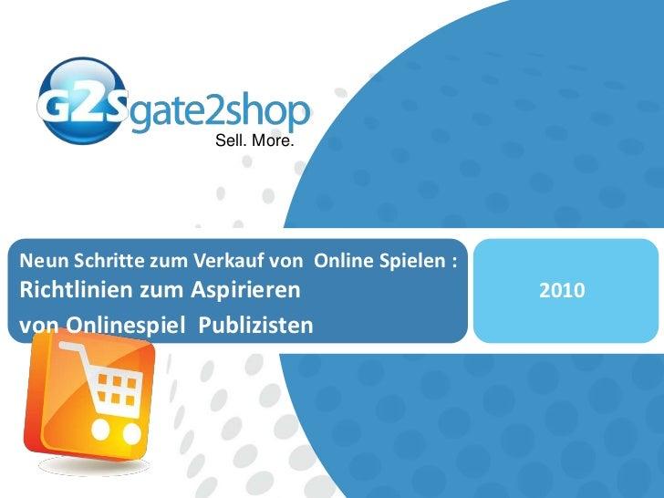 Neun Schritte zum Verkauf von  Online Spielen :<br />RichtlinienzumAspirieren<br />von OnlinespielPublizisten<br />2010<br />