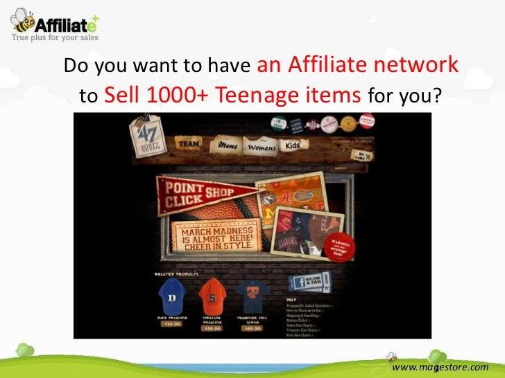 Do you want to have an Affiliate network to Sell 1000+ Teenage items for you?                                 www.magestor...