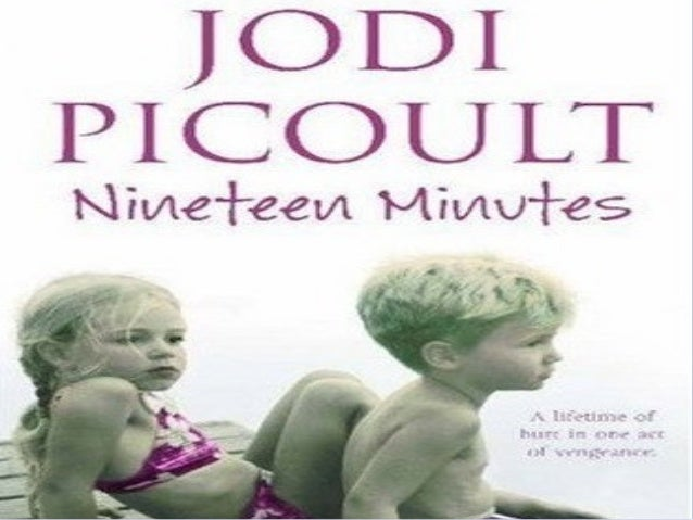 nineteen minutes by jodi picoult Popular and prolific picoult (my sister's keeper, 2004, and the tenth circle,  2006) now tackles the troubling topic of.