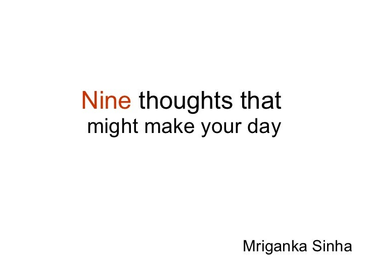 Nine  thought that   might make your day Mriganka Sinha