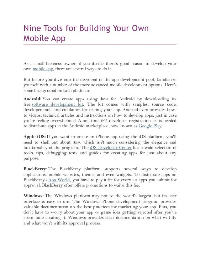 Nine Tools for Building Your OwnMobile AppAs a small-business owner, if you decide theres good reason to develop yourown m...