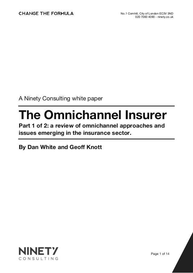 No.1 Cornhill, City of London EC3V 3ND  020 7060 4090 - ninety.co.uk  A Ninety Consulting white paper  The Omnichannel Ins...