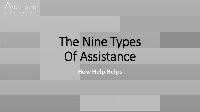 The Nine Types Of Assistance How Help Helps