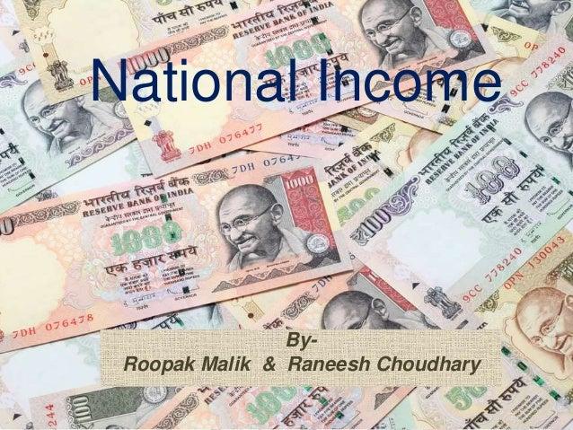 National Income  By-  Roopak Malik & Raneesh Choudhary