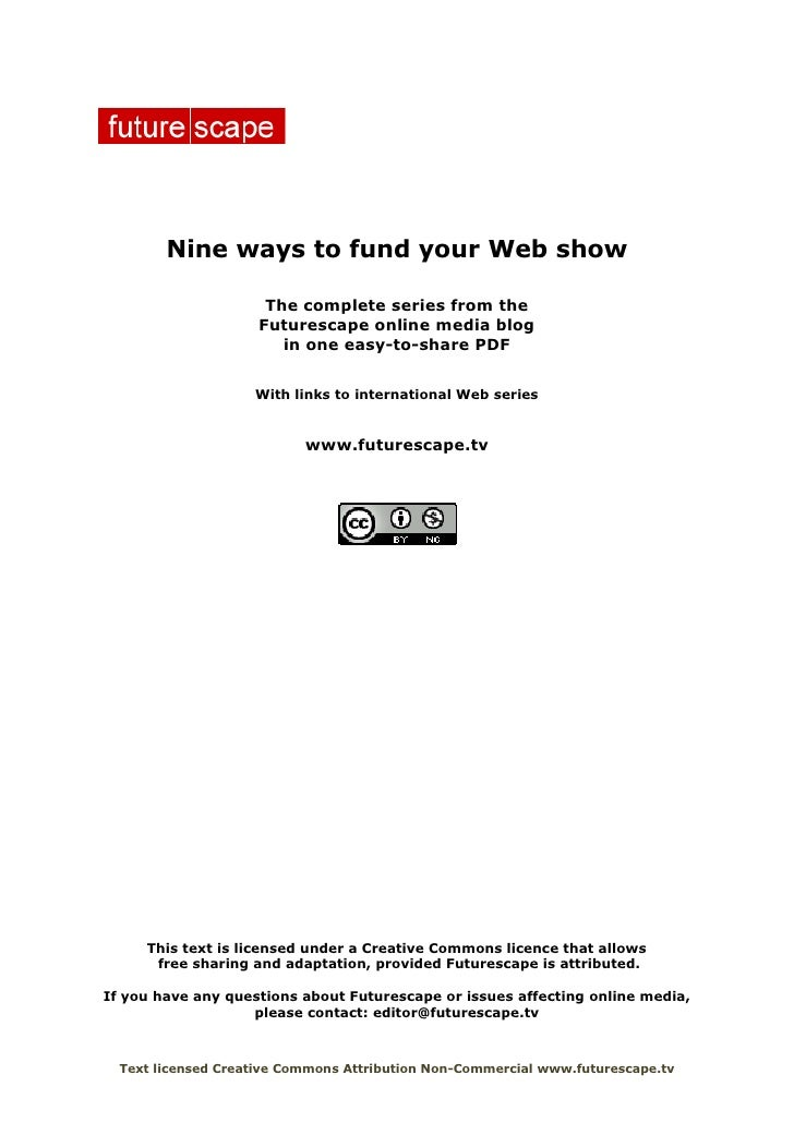 Nine ways to fund your Web show                        The complete series from the                      Futurescape onlin...