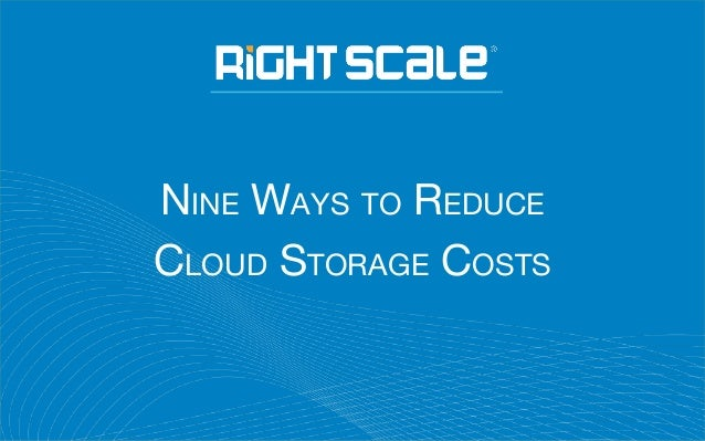 9 Ways to Reduce Cloud Storage Costs