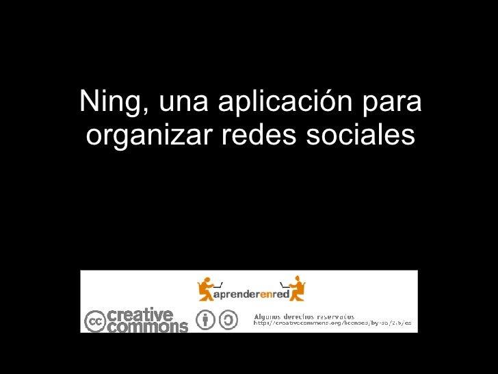 Ning, una aplicación para organizar redes sociales