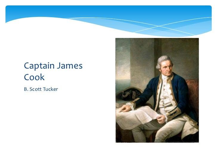 B. Scott Tucker<br />Captain James Cook<br />