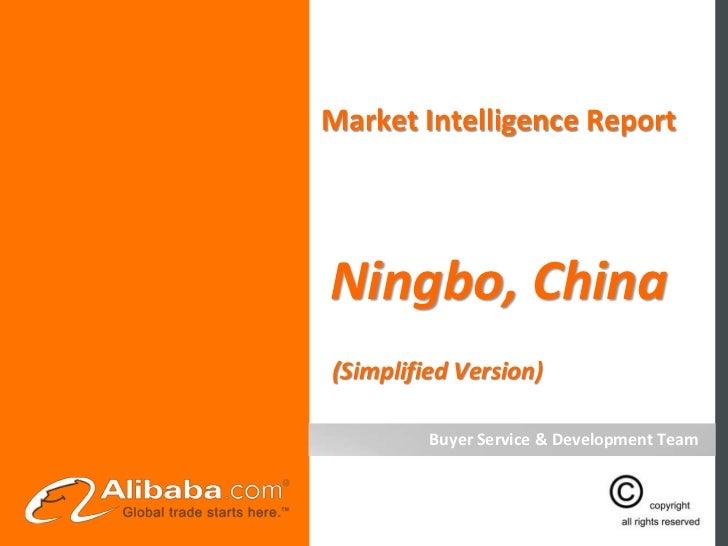 Market Intelligence ReportNingbo, China(Simplified Version)         Buyer Service & Development Team