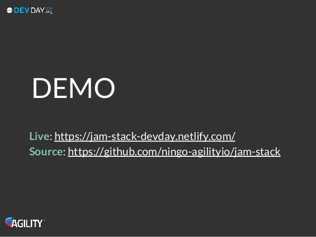DEMO Live: https://jam-stack-devday.netlify.com/ Source: https://github.com/ningo-agilityio/jam-stack