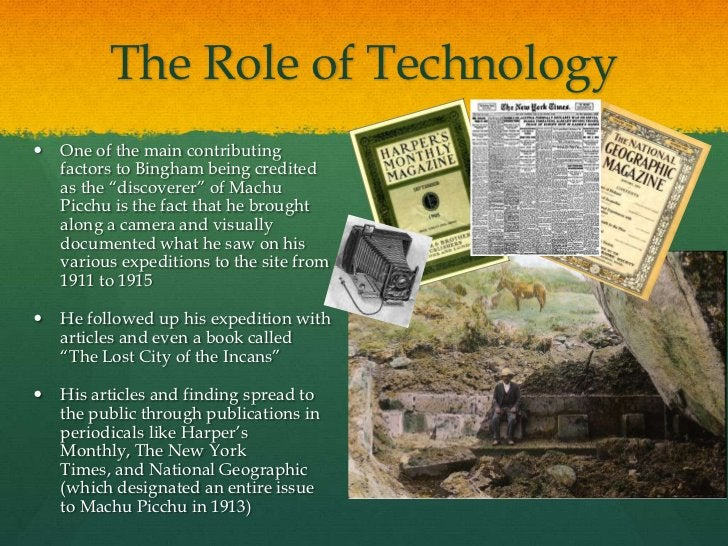 """The Role of Technology   One of the main contributing    factors to Bingham being credited    as the """"discoverer"""" of Mach..."""