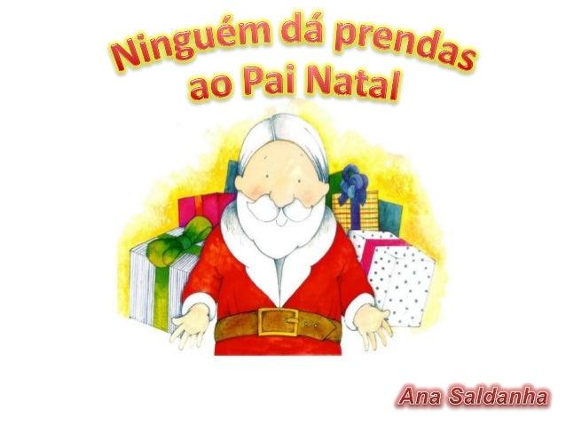 Por momentos, o Pai Natal sóconseguia ver papéis de embrulhoamarfanhados e laços coloridos quemuitos pés, grandes e pequen...