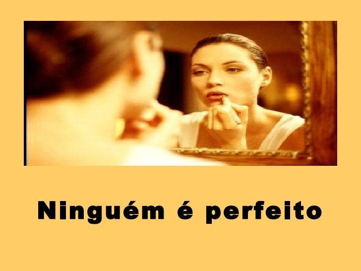 Ninguém é perfeito