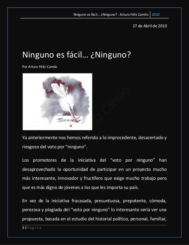 Ninguno es fácil… ¿Ninguno? - Arturo Féliz Camilo 2010 1 | P a g i n a 27 de Abril de 2010 Ninguno es fácil… ¿Ninguno? Por...