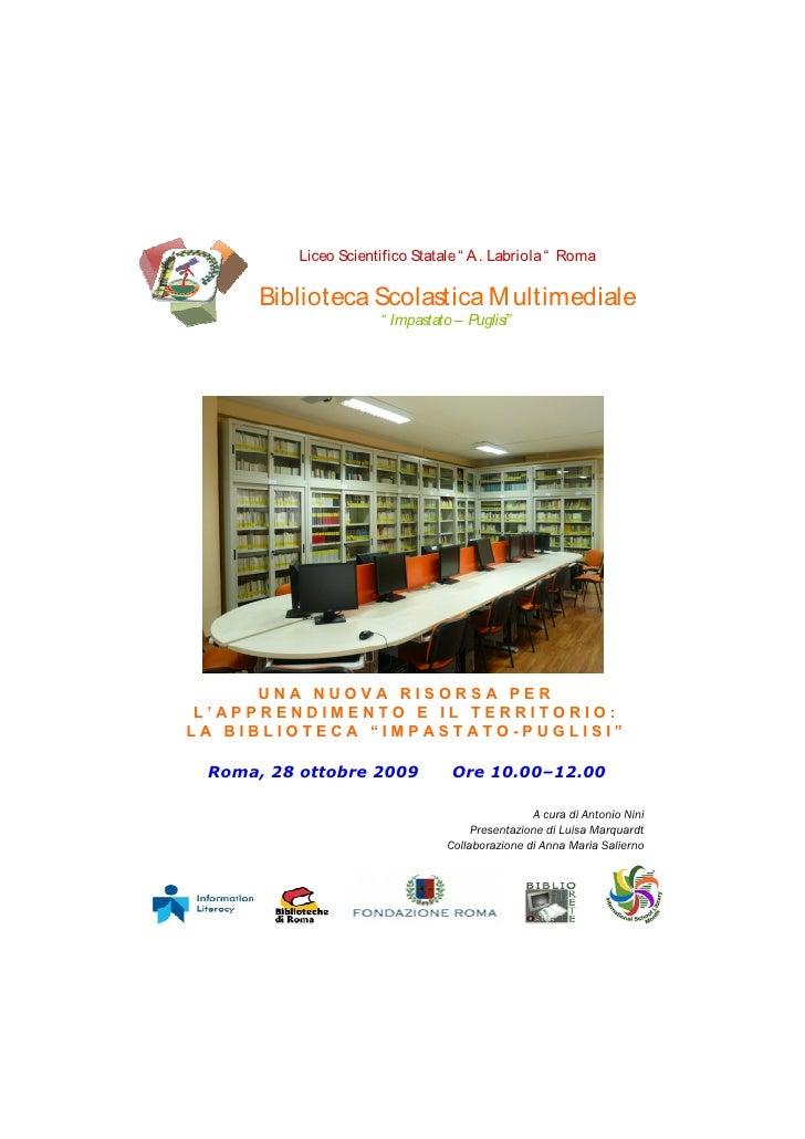 """Liceo Scientifico Statale """" A . Labriola """" Roma        Biblioteca Scolastica Multimediale                        """" Impasta..."""