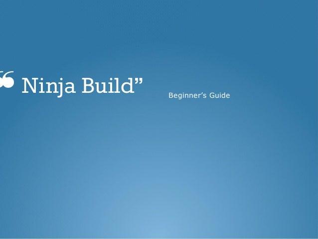 "❝Ninja Build"" Beginner's Guide"