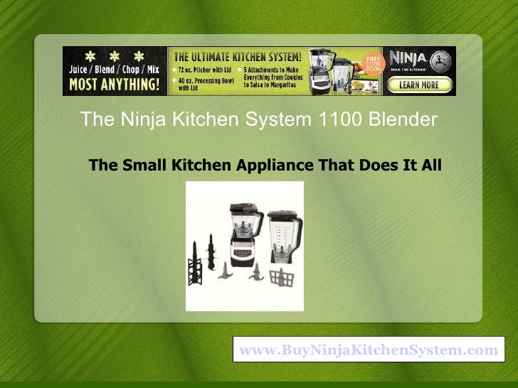 The Ninja Kitchen System 1100 Blender The Small Kitchen Appliance That Does It All www.BuyNinjaKitchenSystem.com